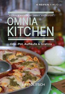 Omnia Backofen Rezepte: OMNIA-KITCHEN: One-Pot, Aufläufe & Gratins